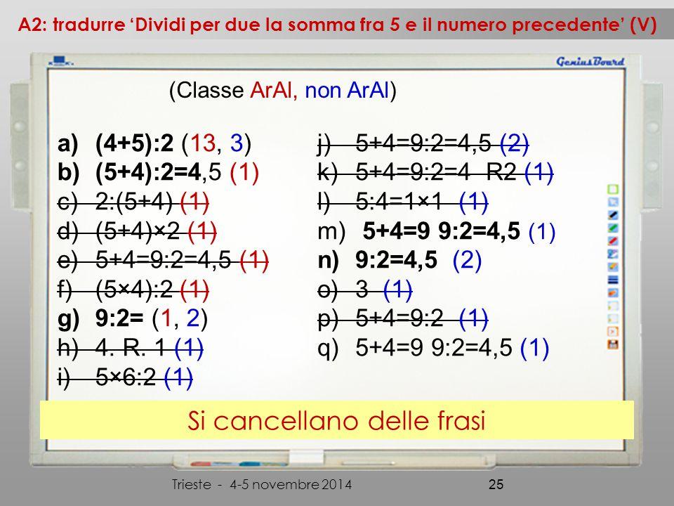 a)(4+5):2 (13, 3) b)(5+4):2=4,5 (1) c)2:(5+4) (1) d)(5+4)×2 (1) e)5+4=9:2=4,5 (1) f)(5×4):2 (1) g)9:2= (1, 2) h)4.