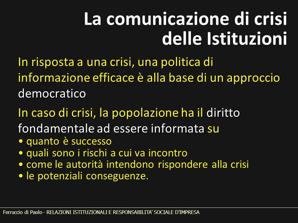 In risposta a una crisi, una politica di informazione efficace è alla base di un approccio democratico In caso di crisi, la popolazione ha il diritto