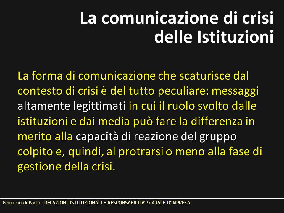 La forma di comunicazione che scaturisce dal contesto di crisi è del tutto peculiare: messaggi altamente legittimati in cui il ruolo svolto dalle isti