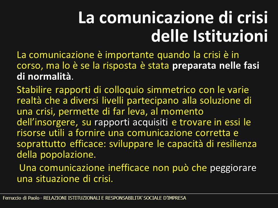 La comunicazione è importante quando la crisi è in corso, ma lo è se la risposta è stata preparata nelle fasi di normalità. Stabilire rapporti di coll