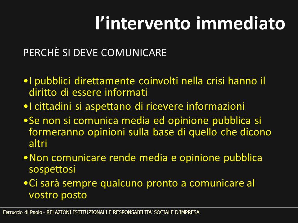 l'intervento immediato PERCHÈ SI DEVE COMUNICARE I pubblici direttamente coinvolti nella crisi hanno il diritto di essere informati I cittadini si asp