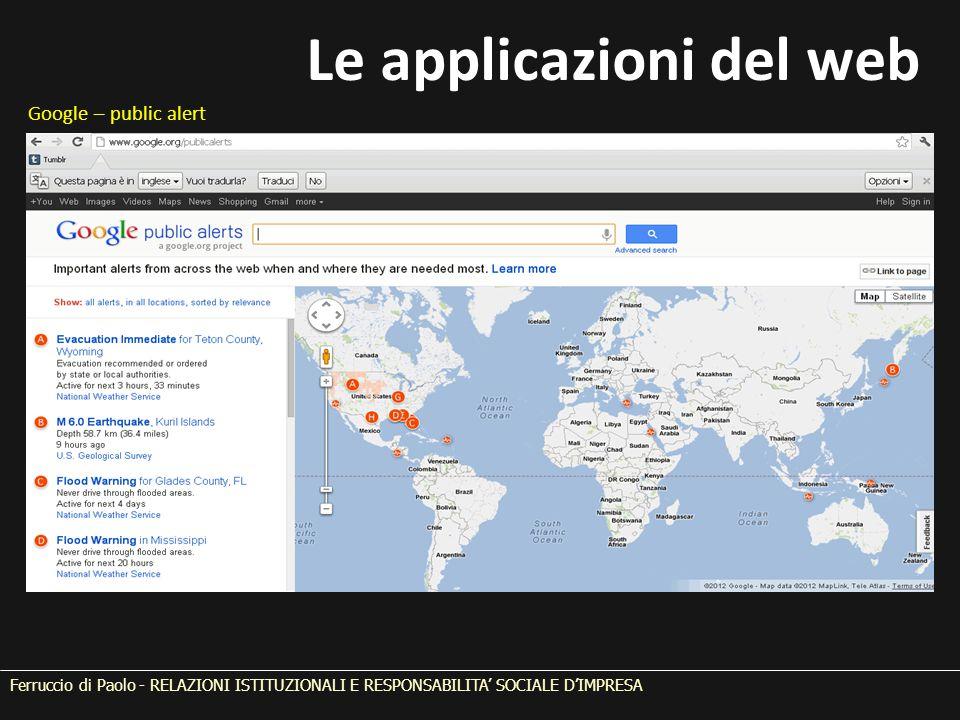 Ferruccio di Paolo - RELAZIONI ISTITUZIONALI E RESPONSABILITA' SOCIALE D'IMPRESA Google – public alert Le applicazioni del web