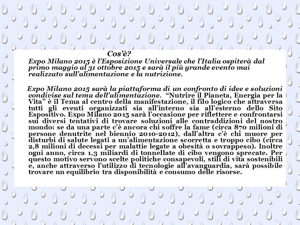 Cos'è? Expo Milano 2015 è l'Esposizione Universale che l'Italia ospiterà dal primo maggio al 31 ottobre 2015 e sarà il più grande evento mai realizzat