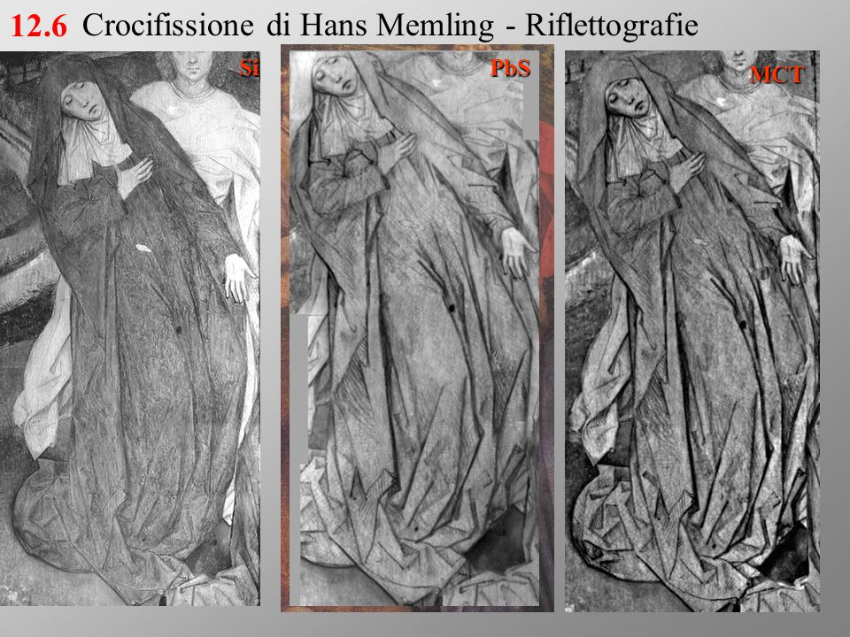 SiPbS MCT 12.6Crocifissione di Hans Memling - Riflettografie