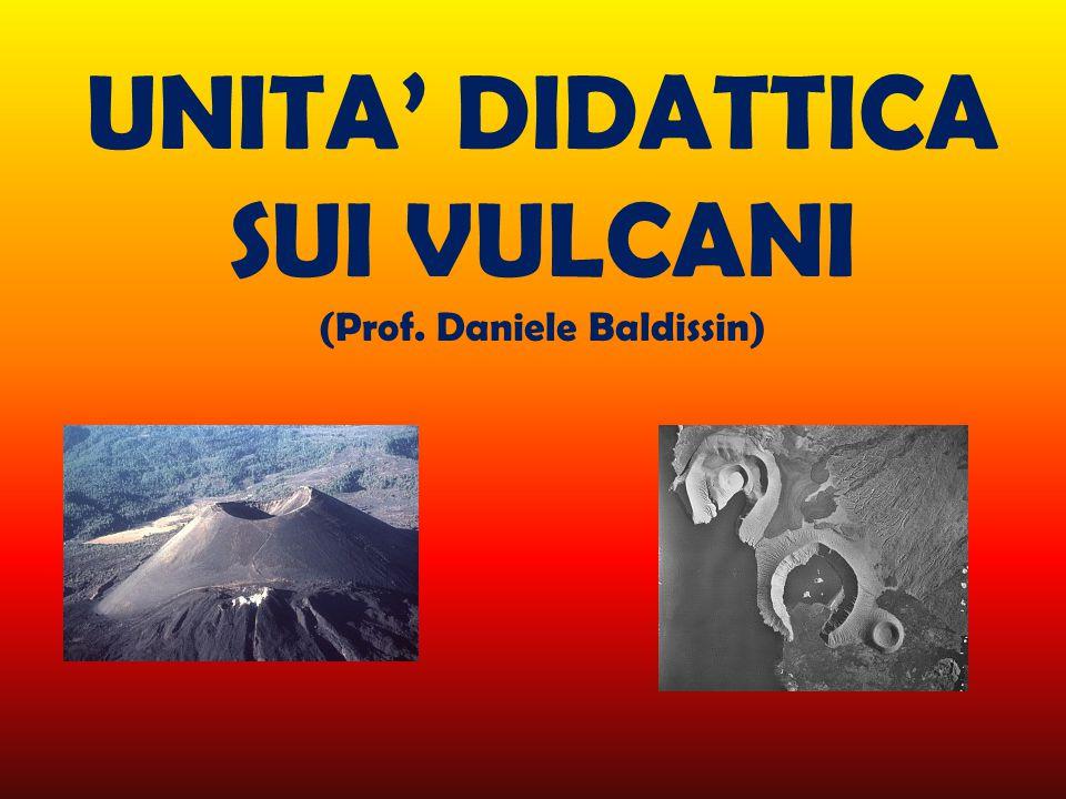 UNITA' DIDATTICA SUI VULCANI (Prof. Daniele Baldissin)