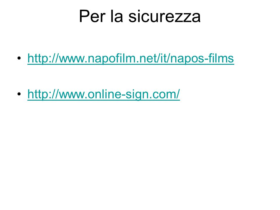 Per la sicurezza http://www.napofilm.net/it/napos-films http://www.online-sign.com/