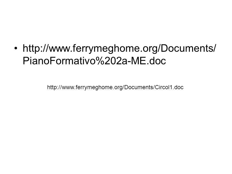 http://www.ferrymeghome.org/Documents/ PianoFormativo%202a-ME.doc http://www.ferrymeghome.org/Documents/Circol1.doc