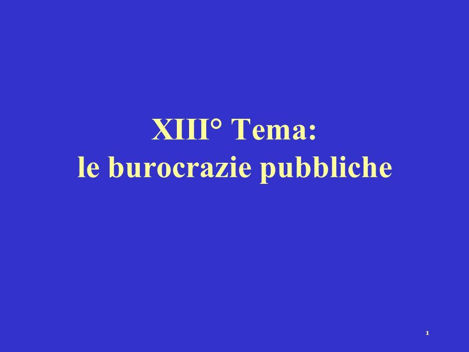 1 XIII° Tema: le burocrazie pubbliche