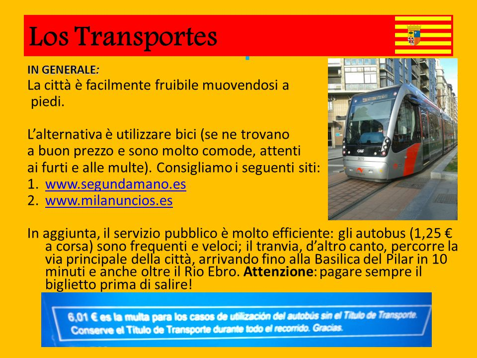 Los Transportes IN GENERALE: La città è facilmente fruibile muovendosi a piedi.