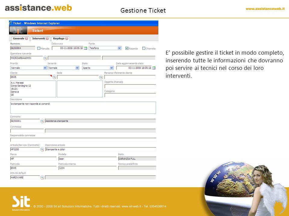 Gestione Ticket E' possibile gestire il ticket in modo completo, inserendo tutte le informazioni che dovranno poi servire ai tecnici nel corso dei loro interventi.