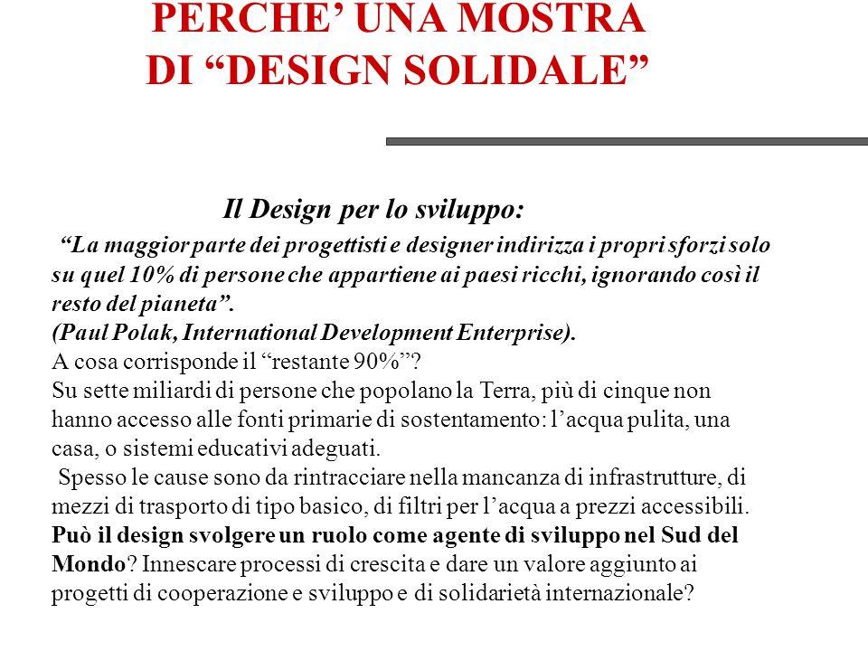 Il Design per lo sviluppo: La maggior parte dei progettisti e designer indirizza i propri sforzi solo su quel 10% di persone che appartiene ai paesi ricchi, ignorando così il resto del pianeta .