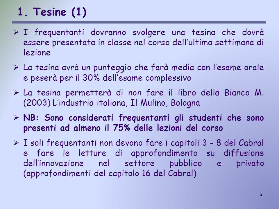 2 1. Tesine (1)  I frequentanti dovranno svolgere una tesina che dovrà essere presentata in classe nel corso dell'ultima settimana di lezione  La te