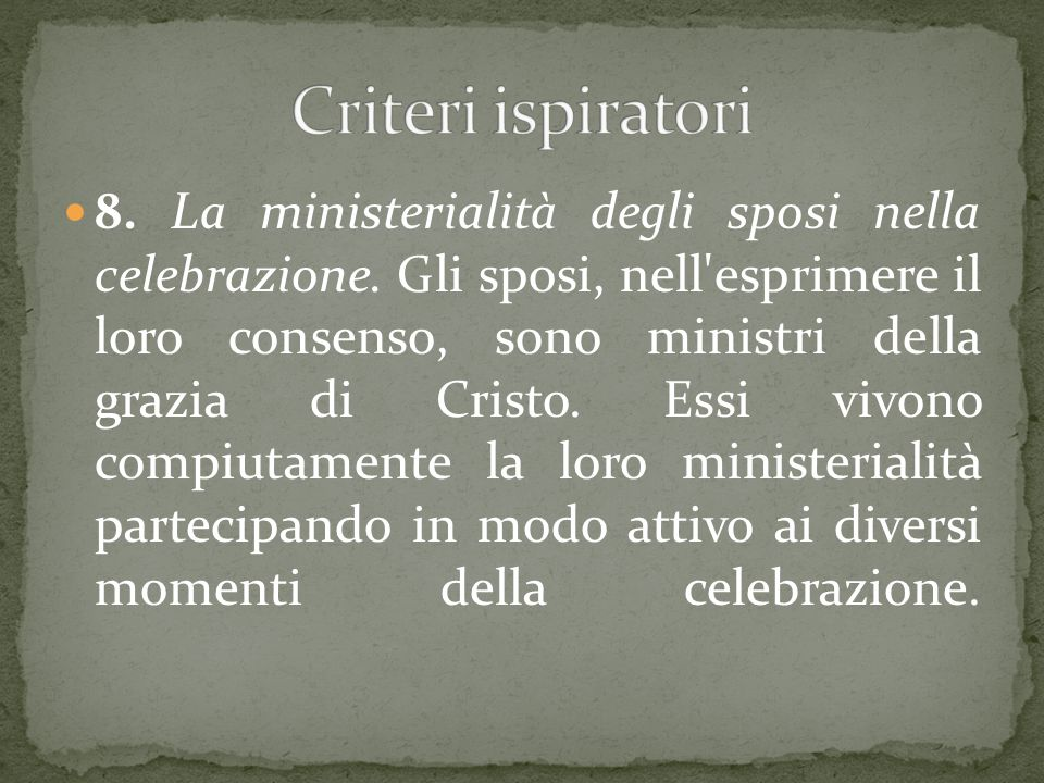 8.La ministerialità degli sposi nella celebrazione.
