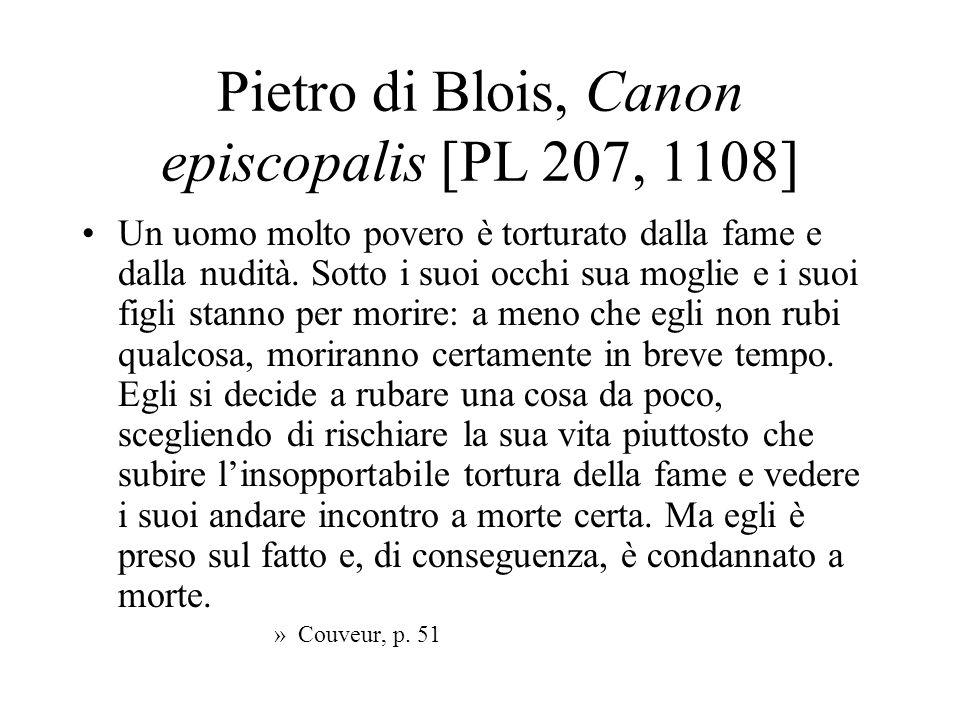 Pietro di Blois, Canon episcopalis [PL 207, 1108] Un uomo molto povero è torturato dalla fame e dalla nudità. Sotto i suoi occhi sua moglie e i suoi f