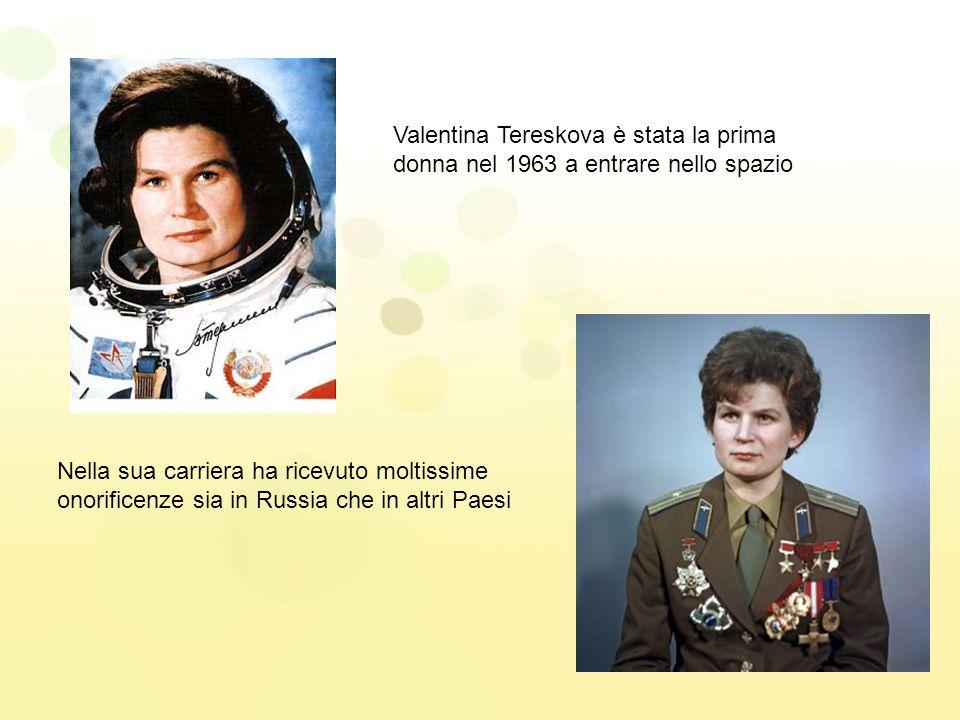 Valentina Tereskova è stata la prima donna nel 1963 a entrare nello spazio Nella sua carriera ha ricevuto moltissime onorificenze sia in Russia che in