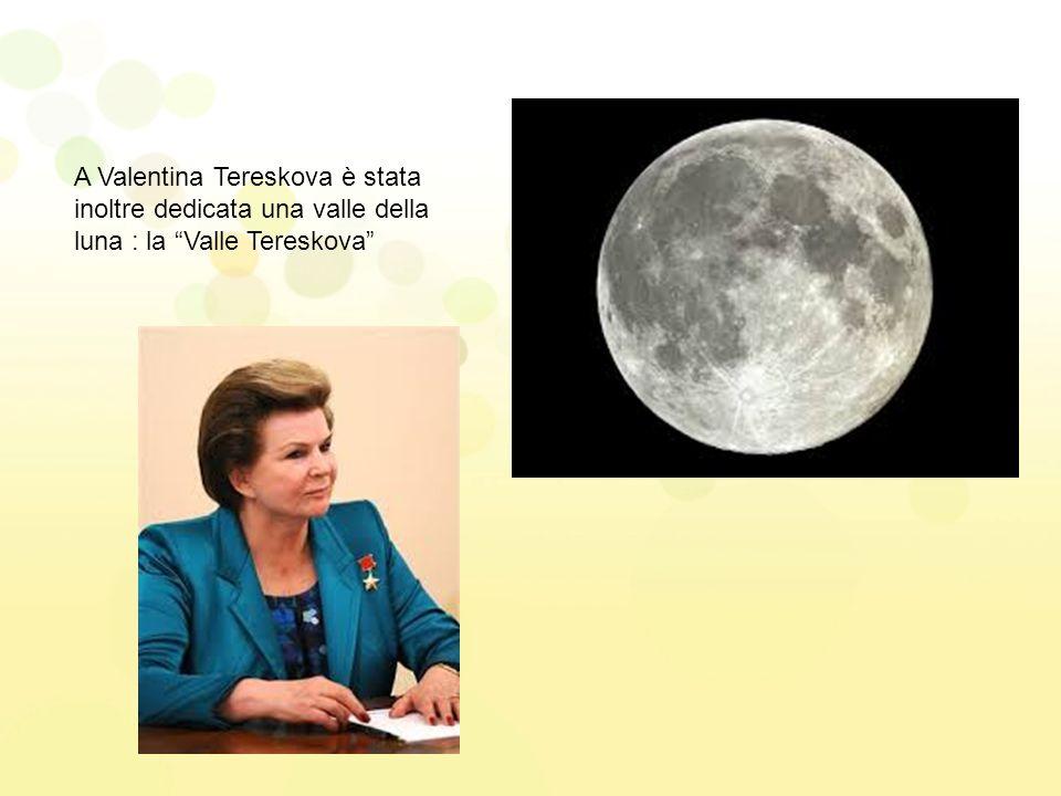 """A Valentina Tereskova è stata inoltre dedicata una valle della luna : la """"Valle Tereskova"""""""