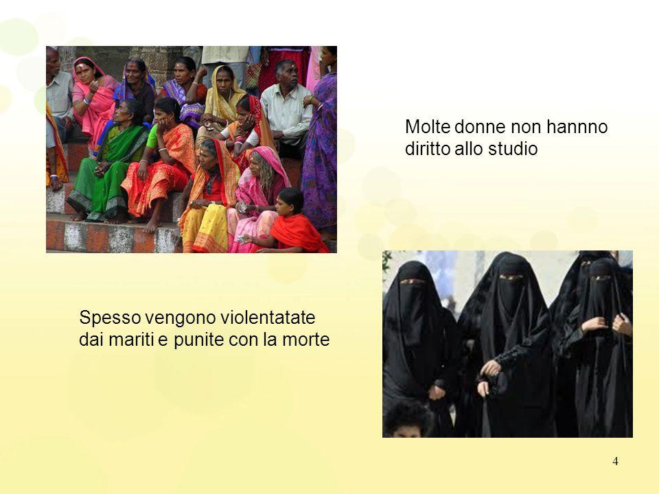Molte donne non hannno diritto allo studio Spesso vengono violentatate dai mariti e punite con la morte 4