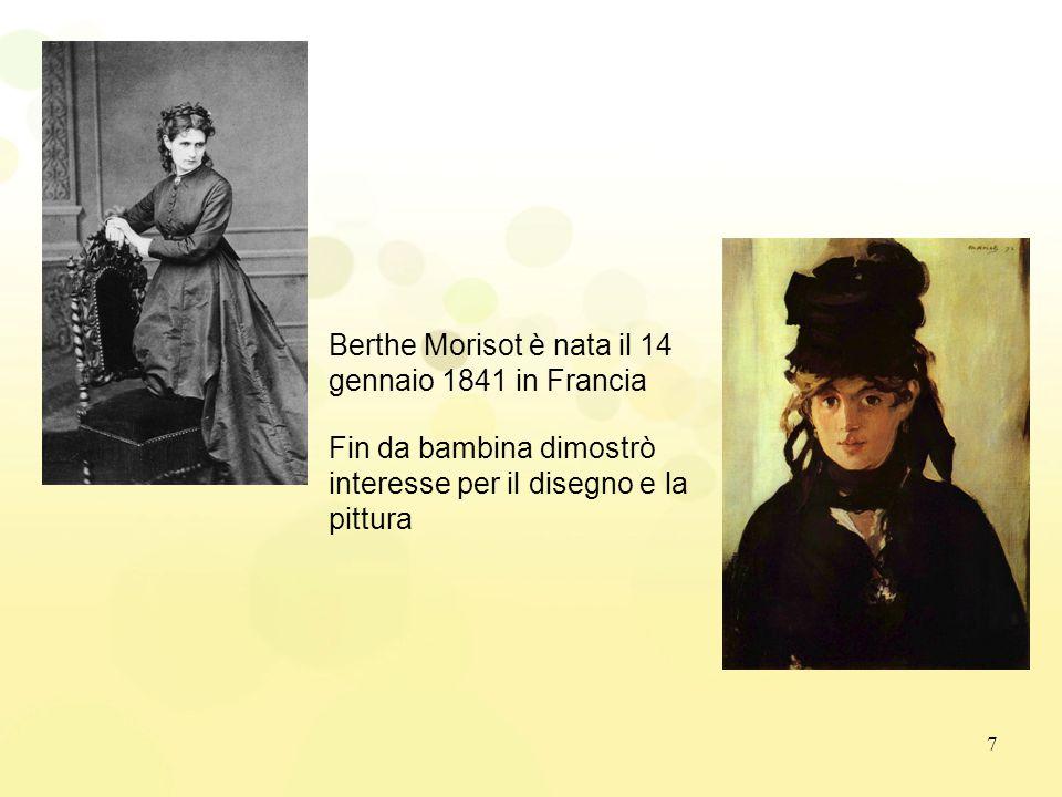 7 Berthe Morisot è nata il 14 gennaio 1841 in Francia Fin da bambina dimostrò interesse per il disegno e la pittura