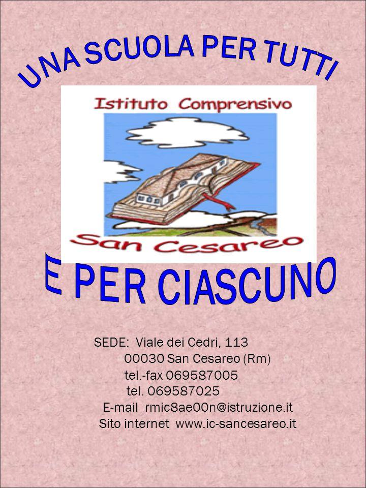 SEDE: Viale dei Cedri, 113 00030 San Cesareo (Rm) tel.-fax 069587005 tel.