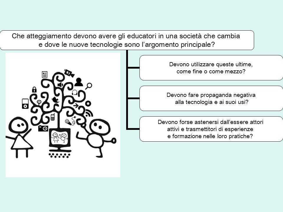 Che atteggiamento devono avere gli educatori in una società che cambia e dove le nuove tecnologie sono l'argomento principale? Devono utilizzare quest