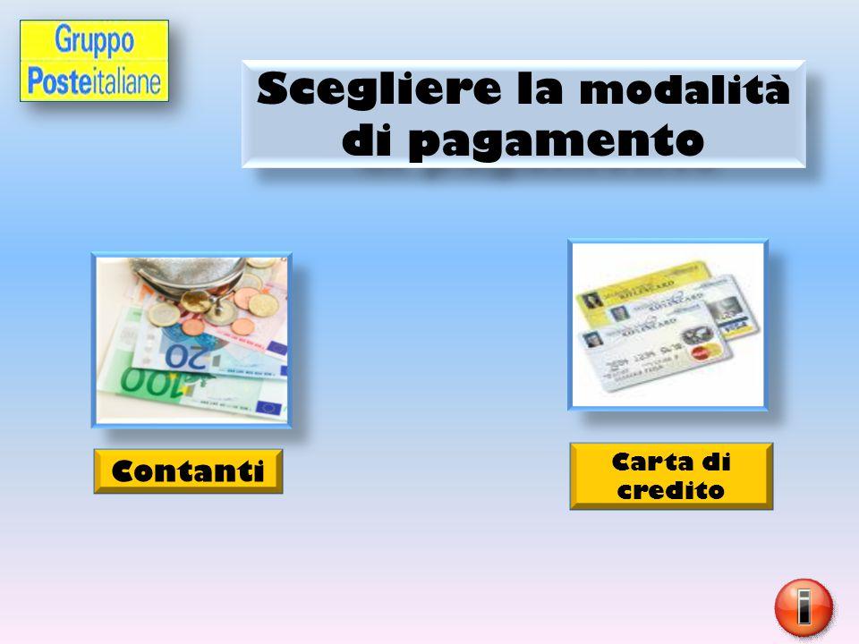 Scegliere la modalità di pagamento Contanti Carta di credito