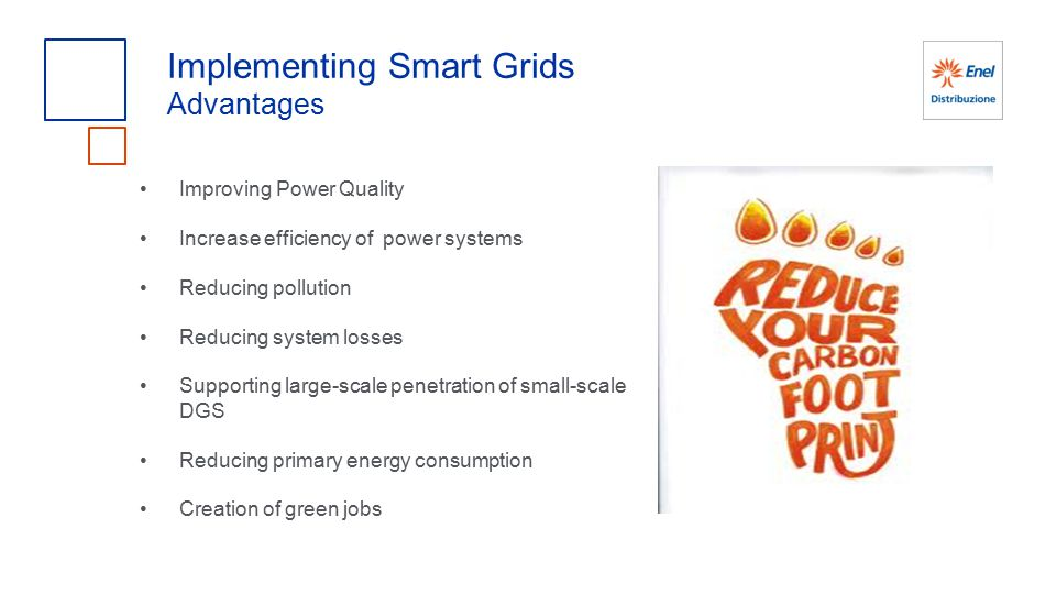 Improving Power Quality Increase efficiency of power systems Reducing pollution Reducing system losses Supporting large-scale penetration of small-sca