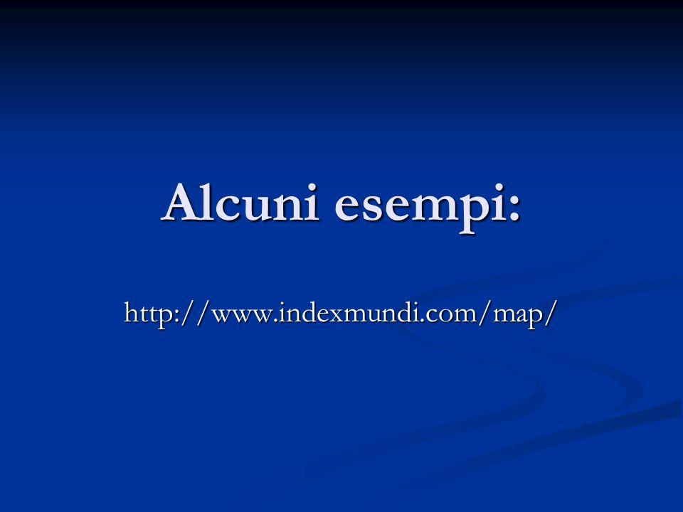 Alcuni esempi: http://www.indexmundi.com/map/