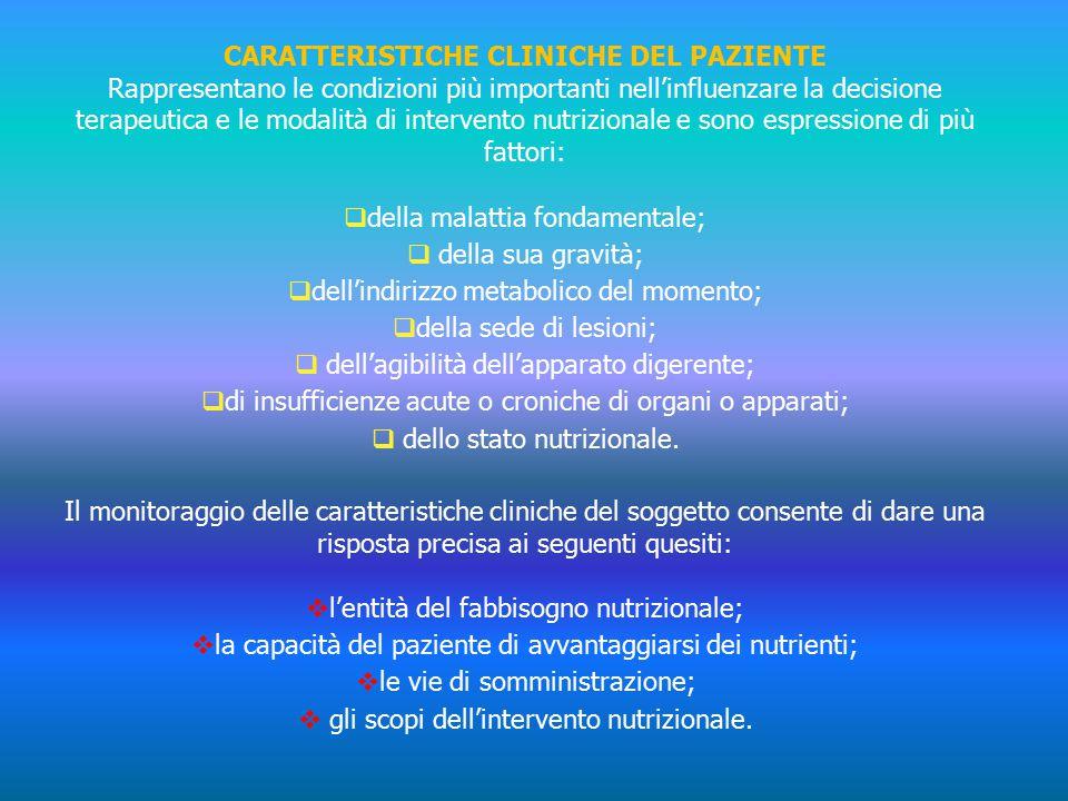 CARATTERISTICHE CLINICHE DEL PAZIENTE Rappresentano le condizioni più importanti nell'influenzare la decisione terapeutica e le modalità di intervento