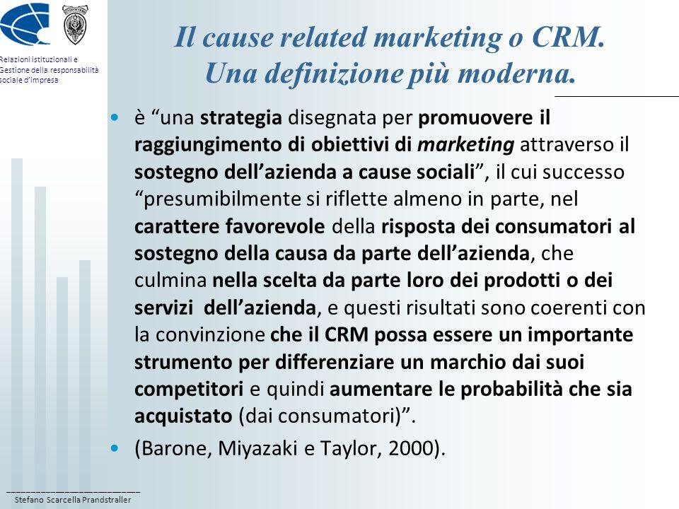 ____________________________ Stefano Scarcella Prandstraller Relazioni istituzionali e Gestione della responsabilità sociale d'impresa Il cause related marketing o CRM.