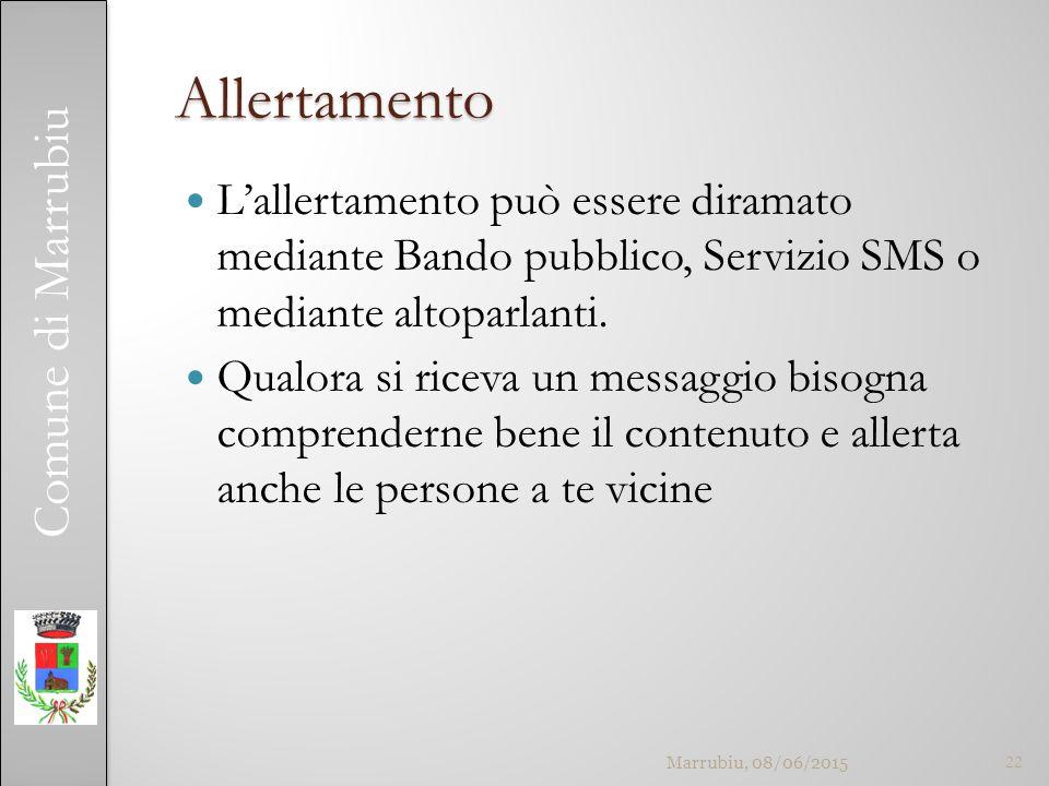 Comune di Marrubiu Allertamento L'allertamento può essere diramato mediante Bando pubblico, Servizio SMS o mediante altoparlanti.