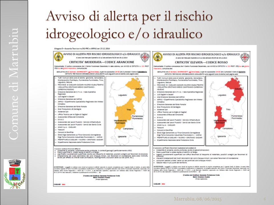 Comune di Marrubiu Avviso di allerta per il rischio idrogeologico e/o idraulico 6Marrubiu, 08/06/2015