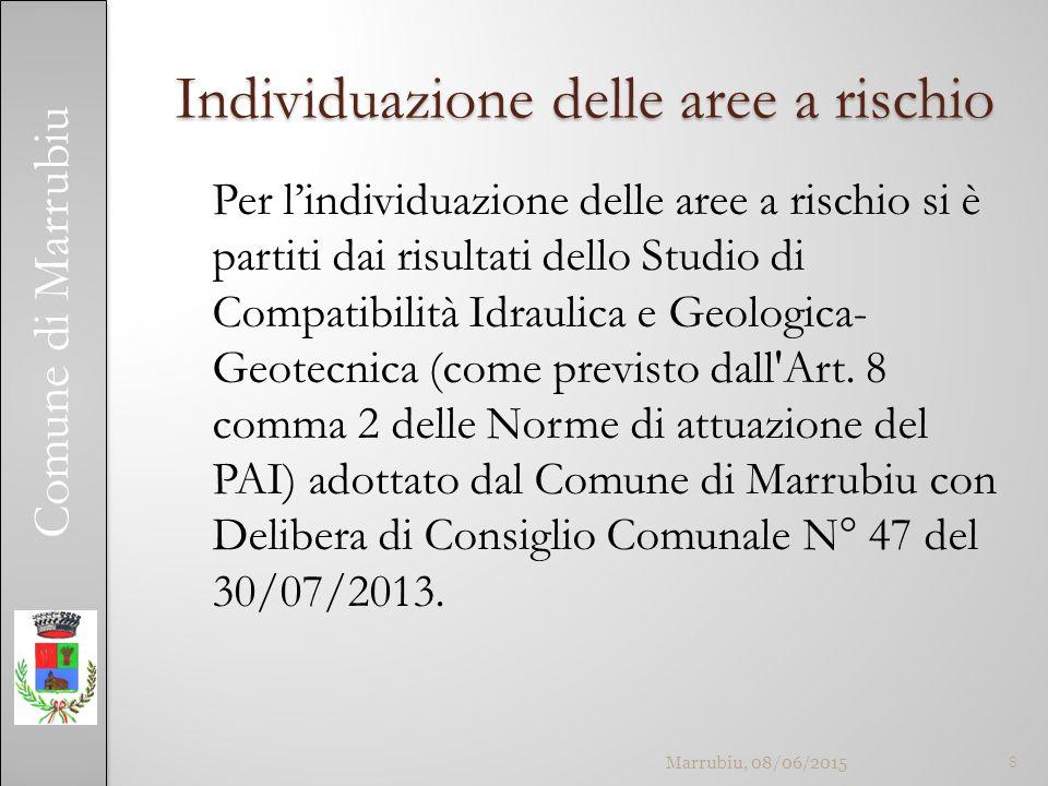 Comune di Marrubiu Individuazione delle aree a rischio Per l'individuazione delle aree a rischio si è partiti dai risultati dello Studio di Compatibilità Idraulica e Geologica- Geotecnica (come previsto dall Art.