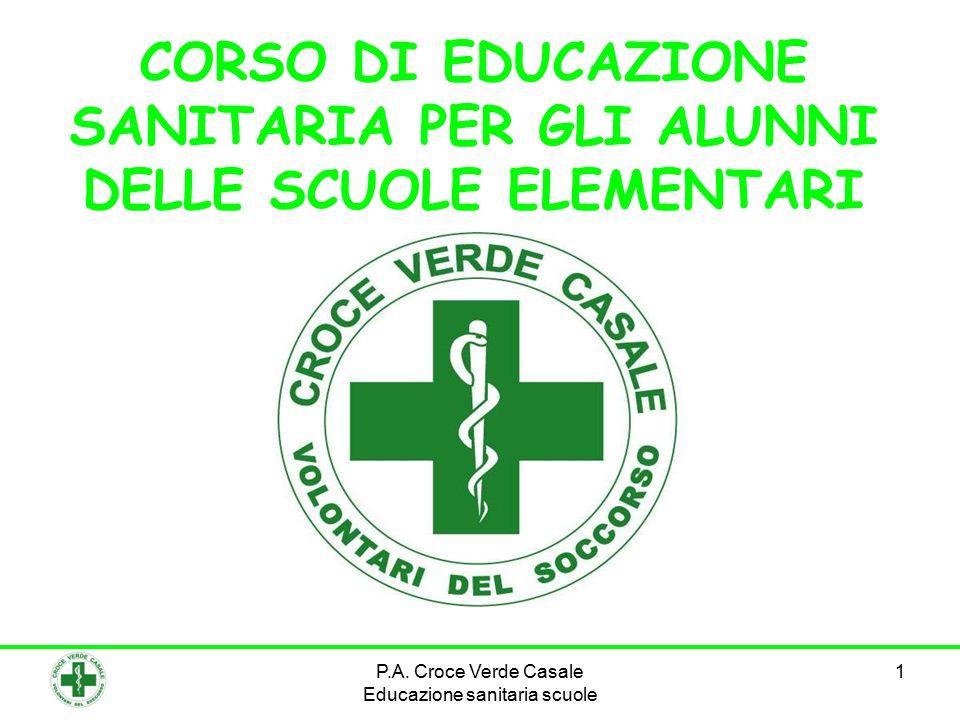 P.A. Croce Verde Casale Educazione sanitaria scuole 1 CORSO DI EDUCAZIONE SANITARIA PER GLI ALUNNI DELLE SCUOLE ELEMENTARI