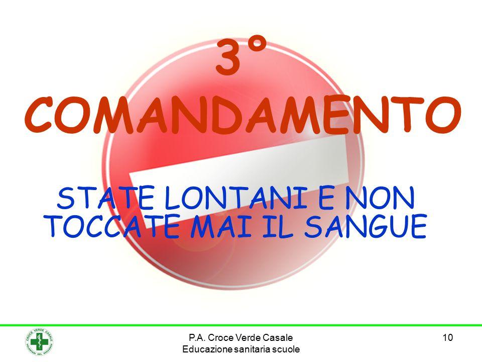 10 3° COMANDAMENTO STATE LONTANI E NON TOCCATE MAI IL SANGUE P.A.