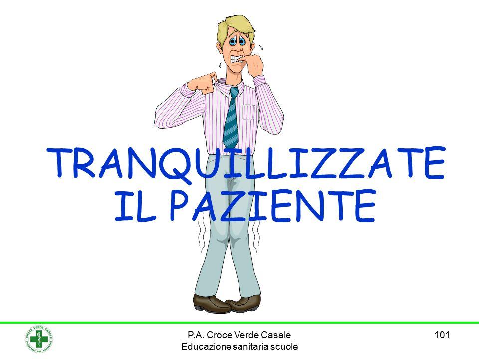 101 TRANQUILLIZZATE IL PAZIENTE P.A. Croce Verde Casale Educazione sanitaria scuole