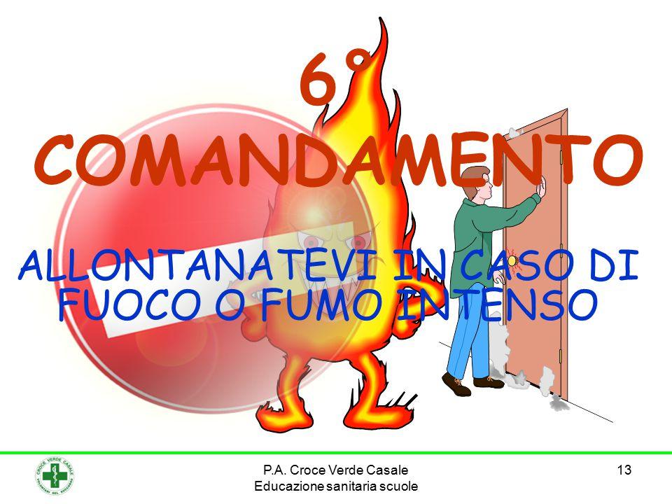13 6° COMANDAMENTO ALLONTANATEVI IN CASO DI FUOCO O FUMO INTENSO P.A.