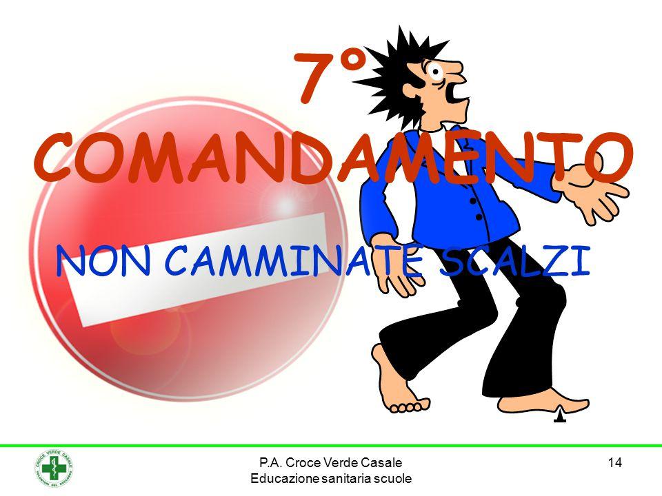 14 7° COMANDAMENTO NON CAMMINATE SCALZI P.A. Croce Verde Casale Educazione sanitaria scuole