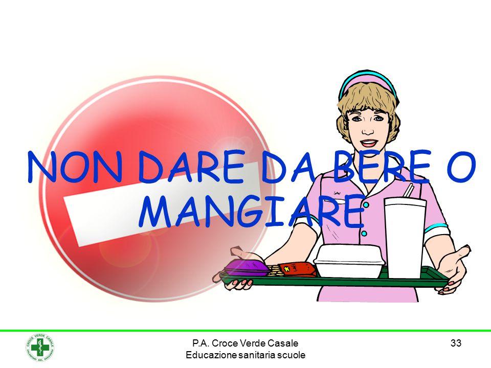 33 NON DARE DA BERE O MANGIARE P.A. Croce Verde Casale Educazione sanitaria scuole