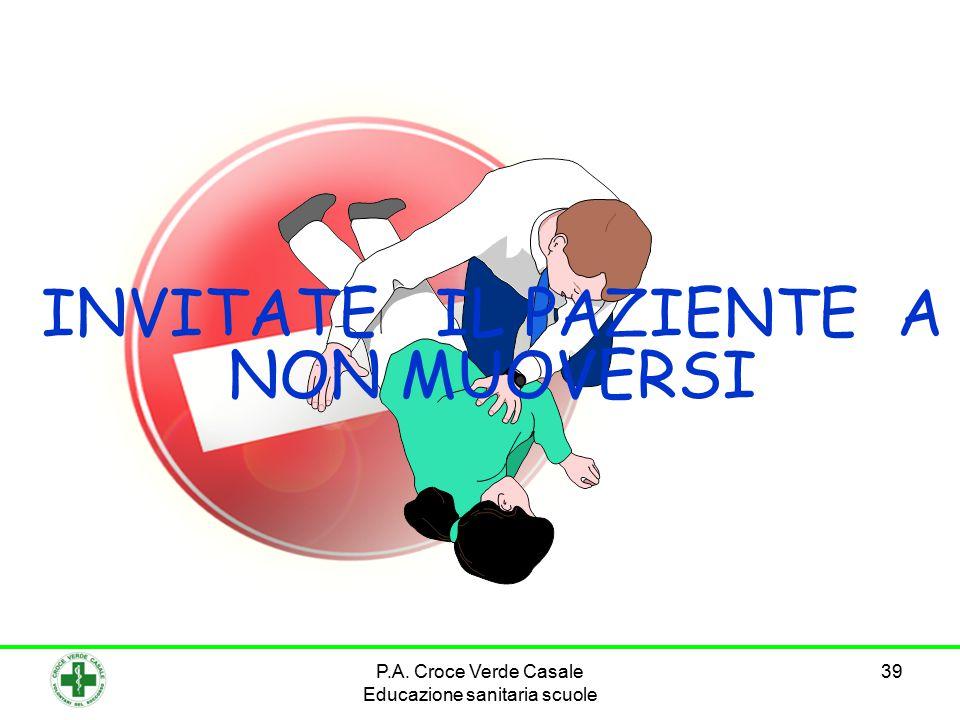 39 INVITATE IL PAZIENTE A NON MUOVERSI P.A. Croce Verde Casale Educazione sanitaria scuole
