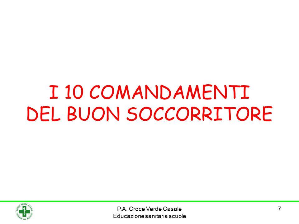 7 I 10 COMANDAMENTI DEL BUON SOCCORRITORE P.A. Croce Verde Casale Educazione sanitaria scuole