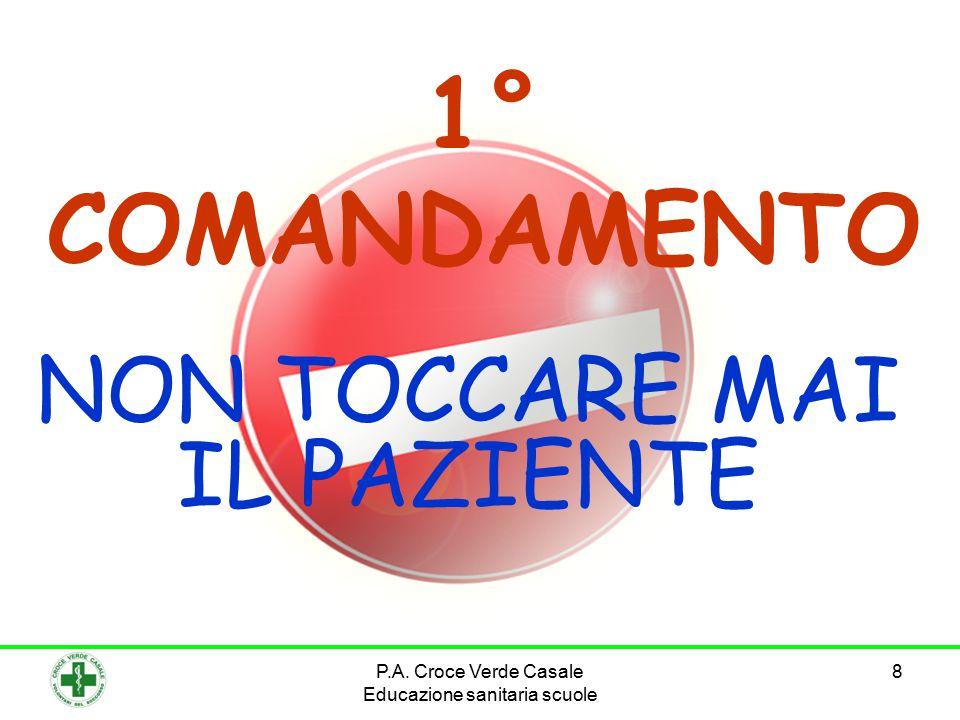 9 2° COMANDAMENTO CERCARE SEMPRE UN ADULTO IN GRADO DI AIUTARVI P.A.