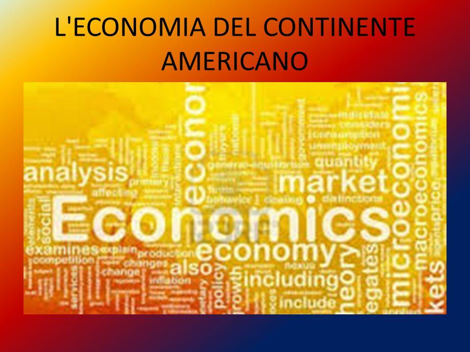 L'ECONOMIA DEL CONTINENTE AMERICANO