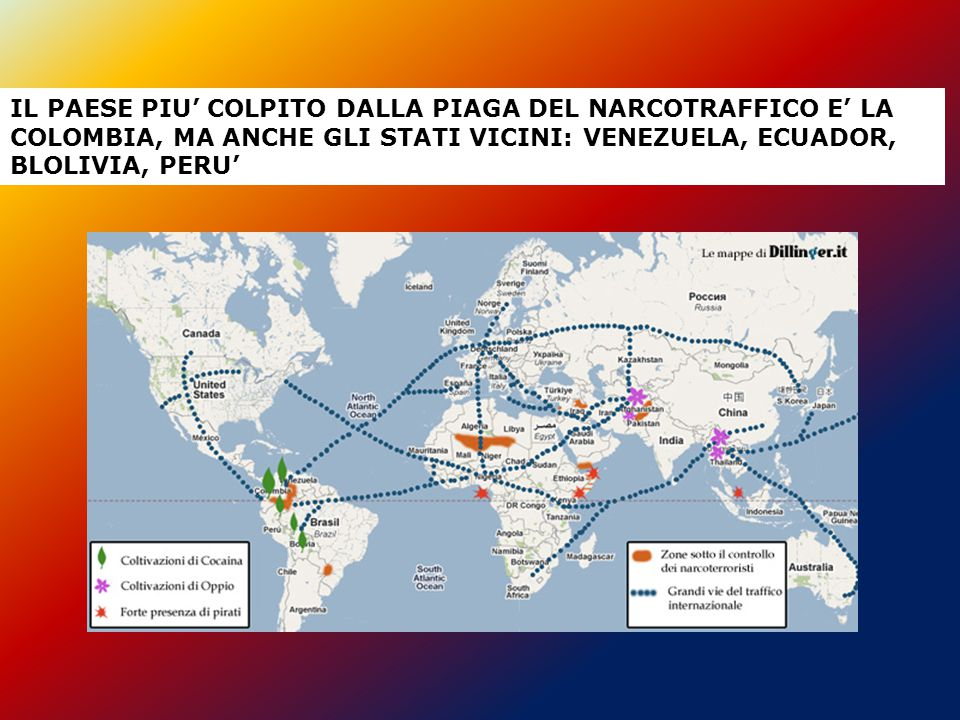 IL PAESE PIU' COLPITO DALLA PIAGA DEL NARCOTRAFFICO E' LA COLOMBIA, MA ANCHE GLI STATI VICINI: VENEZUELA, ECUADOR, BLOLIVIA, PERU'
