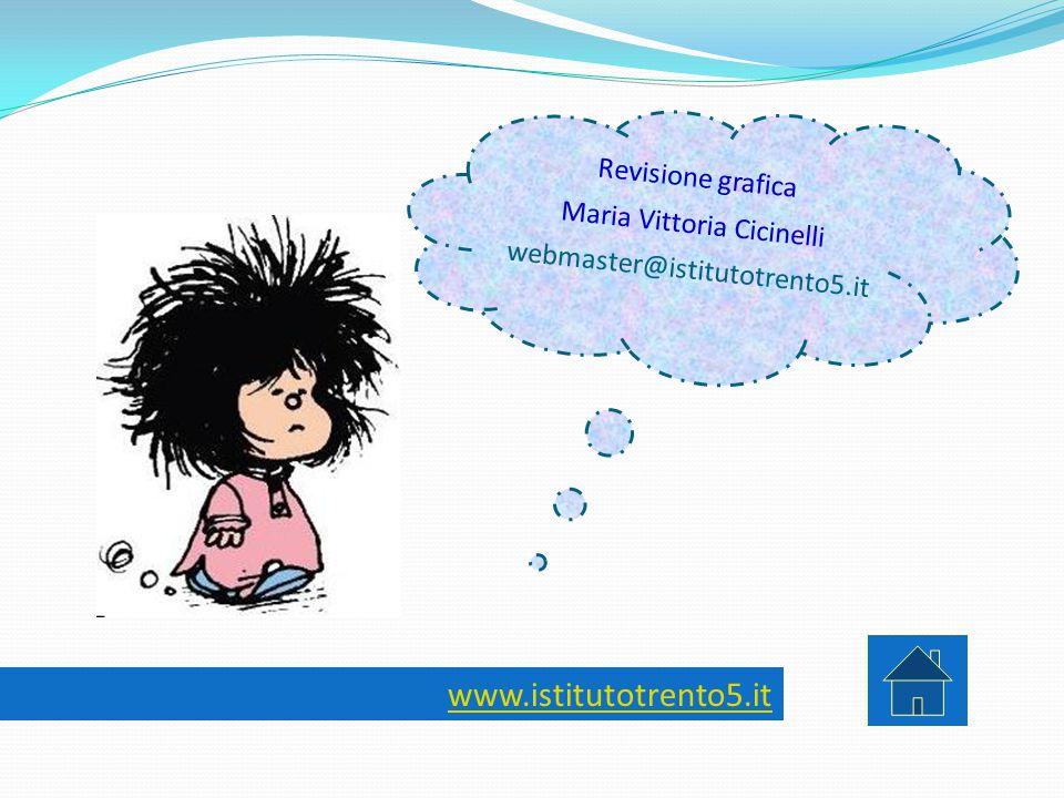 Revisione grafica Maria Vittoria Cicinelli webmaster@istitutotrento5.it www.istitutotrento5.it