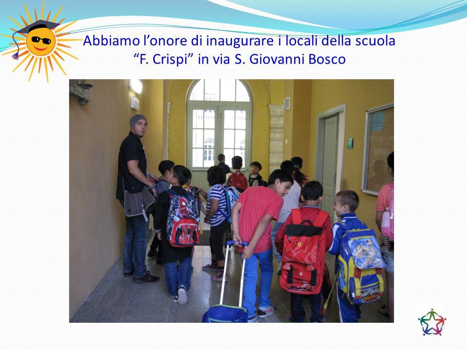"""Abbiamo l'onore di inaugurare i locali della scuola """"F. Crispi"""" in via S. Giovanni Bosco"""