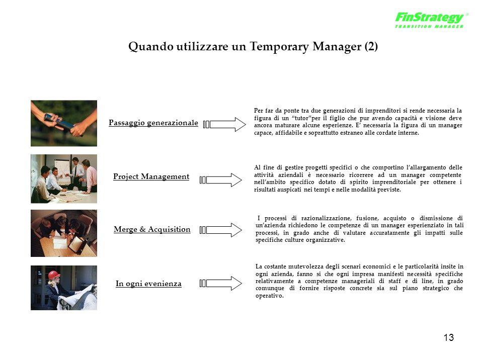 13 Passaggio generazionale Project Management Merge & Acquisition In ogni evenienza La costante mutevolezza degli scenari economici e le particolarità
