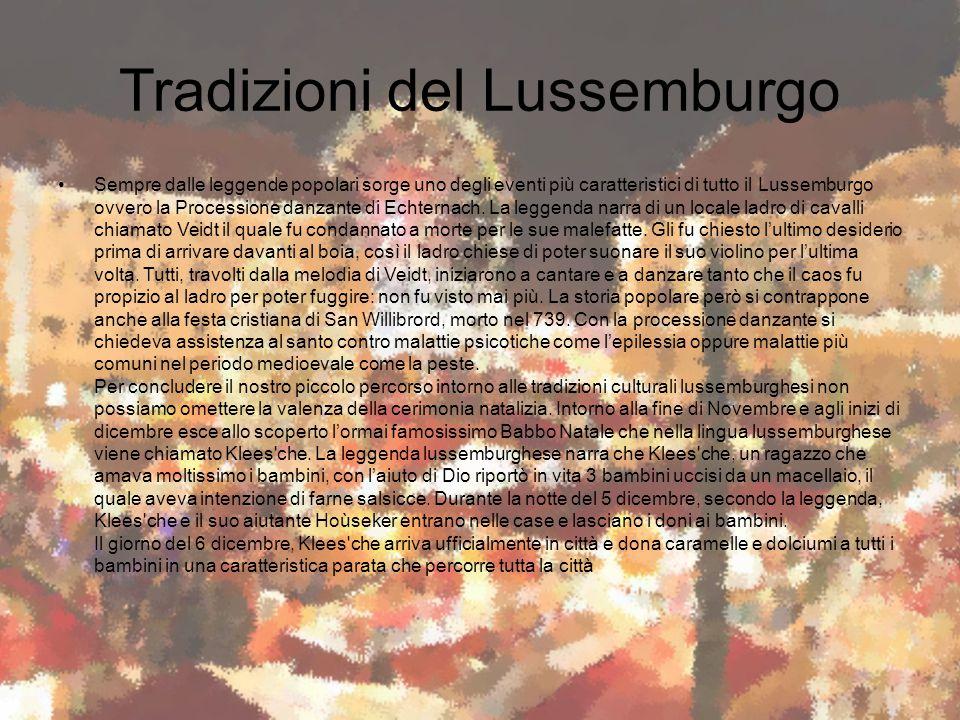 Tradizioni del Lussemburgo Sempre dalle leggende popolari sorge uno degli eventi più caratteristici di tutto il Lussemburgo ovvero la Processione danz