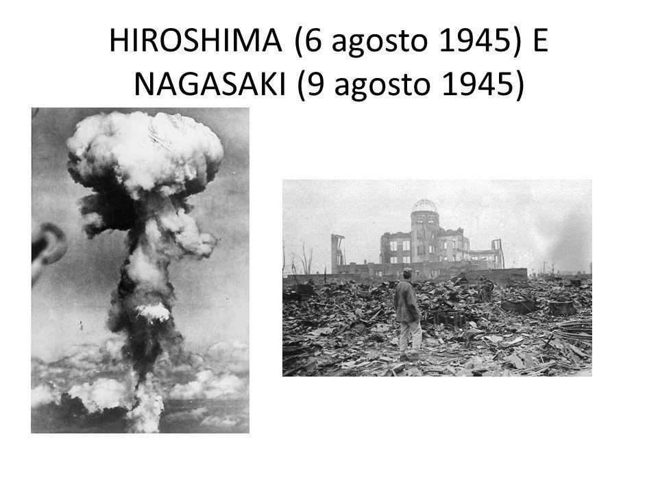 HIROSHIMA (6 agosto 1945) E NAGASAKI (9 agosto 1945)