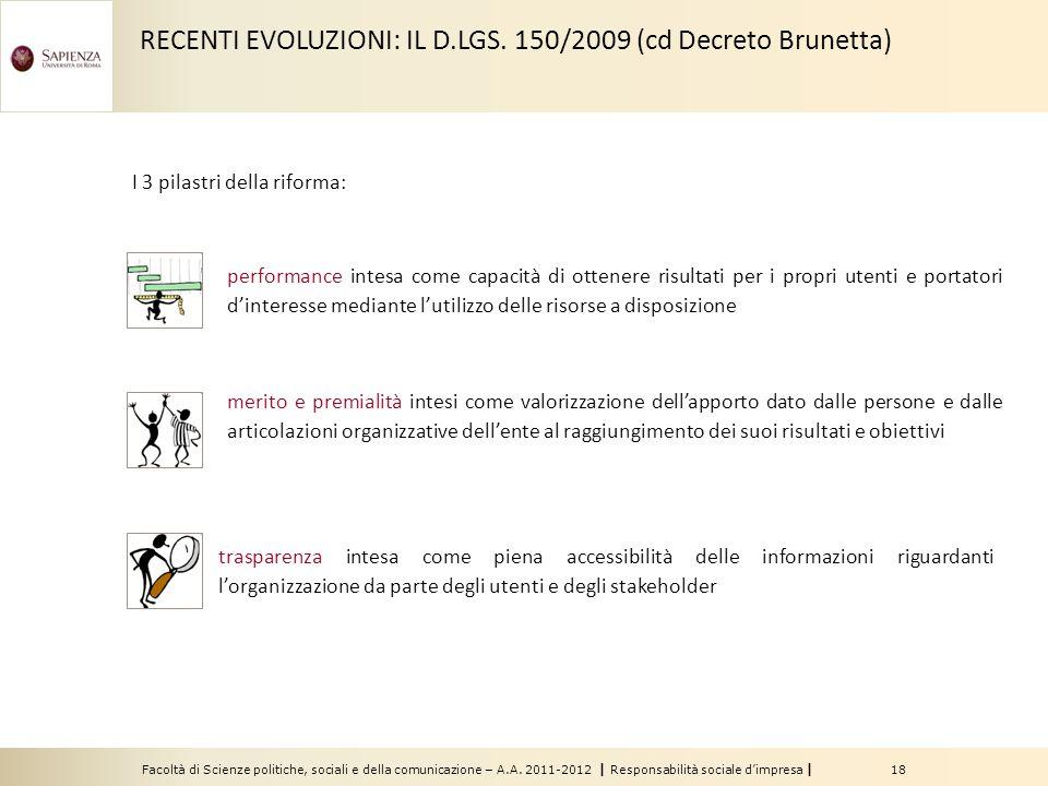 Facoltà di Scienze politiche, sociali e della comunicazione – A.A. 2011-2012 | Responsabilità sociale d'impresa | 18 I 3 pilastri della riforma: RECEN