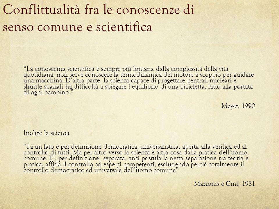 """Conflittualità fra le conoscenze di senso comune e scientifica """"La conoscenza scientifica è sempre più lontana dalla complessità della vita quotidiana"""